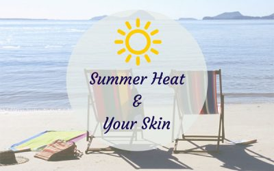 SUMMER HEAT AND YOUR SKIN