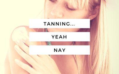 Tanning Yeah or Nay?